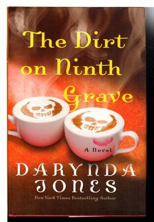 THE DIRT ON NINTH GRAVE. by Jones, Darynda.