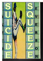 SUICIDE SQUEEZE. by Everson, David.