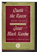 QUOTH THE RAVEN / GREAT BLACK KANBA. by Fischer, Bruno / Constance and Gwenyth Little.