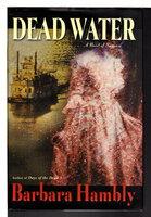 DEAD WATER. by Hambly, Barbara.