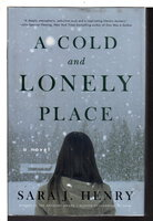 A COLD AND LONELY PLACE. by Henry, Sara J.