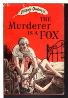 THE MURDERER IS A FOX. by Queen, Ellery (pseudonym of Frederic Danay and Manfred B. Lee.)