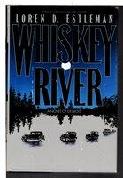 WHISKEY RIVER. by Estleman, Loren D.
