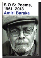 S O S: POEMS 1961-2013. by Baraka, Amiri; Paul Vangelisti, editor.