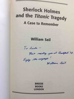 SHERLOCK HOLMES AND THE TITANIC TRAGEDY: A Case to Remember. by Seil, William.