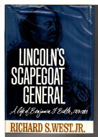 LINCOLN'S SCAPEGOAT GENERAL: A Life of Benjamin Butler, 1818-1893. by [Butler, Benjamin] West, Richard S. Jr.