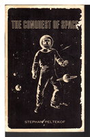 THE CONQUEST OF SPACE. by Peltekof, Stephan (1929-1996)