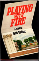 PLAYING WITH FIRE. by Veder, Bob.