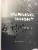 BURNING BRIGHT. by Petrie, Nick.