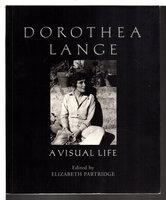 DOROTHEA LANGE: A VISUAL LIFE. by [Lange, Dorothea, 1895-1965) Patridge, Elizabeth, editor.
