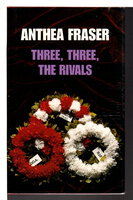 THREE, THREE, THE RIVALS by Fraser, Anthea.