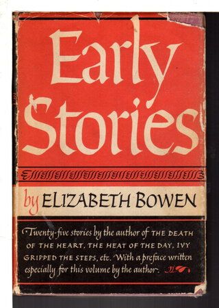 EARLY STORIES: Encounters and Ann Lee's. by Bowen, Elizabeth, 1899-1973.