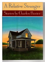 A RELATIVE STRANGER: Stories. by Baxter, Charles.