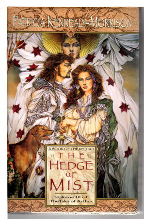 THE HEDGE OF MIST: Volume 3 of the Tales of Arthur, a Book of the Keltiad. by Kenneally- Morrison, Patricia.