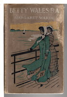 BETTY WALES, B.A. #5. by Warde, Margaret (pseuodnym of Edith Kellogg Dunton, 1875 - 1944)