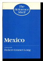 MEXICO: The Reference Shelf, Volume 58, Number 4. by Long, Robert Emme, editor.
