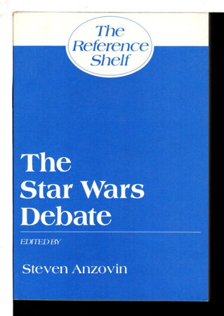 THE STAR WARS DEBATE: The Reference Shelf, Volume 58, Number 1. by Anzovin, Steven, editor.