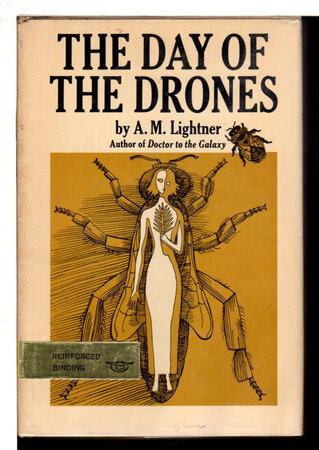 THE DAY OF THE DRONES. by Lightner, A. M. (pseudomyn of Alice Lightner Hopf, 1904-1988),