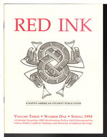 RED INK: A Native American Student Publication Volume Three (3) Number One (1), Spring 1994 by Woods, J. Cedric; Gloria Bird, Albert Bender and others.