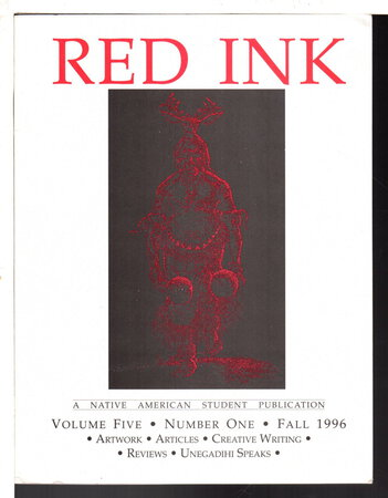 RED INK: A Native American Student Publication Volume FIVE (5) Number ONE (1), FALL 1996 by Rose, Nantiki; Jessica Estrada, Robert Morin and others.