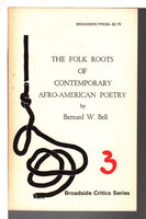 THE FOLK ROOTS OF CONTEMPORARY AFRO-AMERICAN POETRY. by Bell, Bernard W.