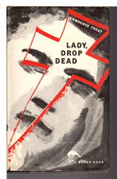 LADY, DROP DEAd. by Treat, Lawrence (pseudonym of Lawrence Arthur Goldstone, 1903-1998)