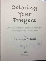 COLORING YOUR PRAYERS: An Inspirational Coloring Book for Making Dreams Come True. by Manzi, Carolyn.