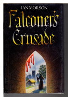 FALCONER'S CRUSADE. by Morson, Ian,