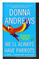 WE'LL ALWAYS HAVE PARROTS. by Andrews, Donna.
