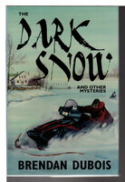 THE DARK SNOW and Other Mysteries. by Dubois, Brendan.