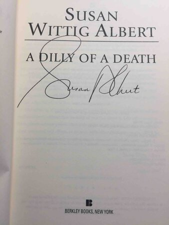 A DILLY OF A DEATH. by Albert, Susan Wittig.