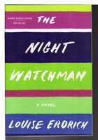 THE NIGHT WATCHMAN by Erdrich, Louise.