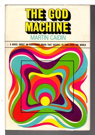 THE GOD MACHINE. by Caidin, Martin.