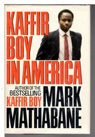 KAFFIR BOY IN AMERICA: An Encounter With Apartheid by Mathabane, Mark.