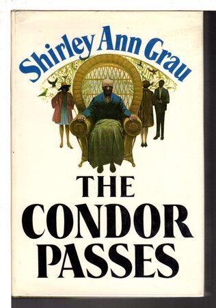 THE CONDOR PASSES. by Grau, Shirley Ann.