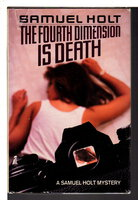 THE FOURTH DIMENSION IS DEATH. by Holt, Samuel (pseudonym for Donald E. Westlake).