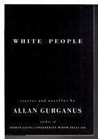 WHITE PEOPLE. by Gurganus, Allan.