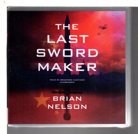 THE LAST SWORD MAKER (Course of Empire Series, Book 1) by Nelson, Brian.