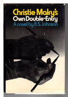 CHRISTIE MALRY'S OWN DOUBLE-ENTRY. by Johnson, B.S. (Bryan Stanley Johnson, 1933-73)