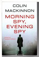MORNING SPY, EVENING SPY. by MacKinnon, Colin.