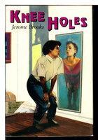 KNEE HOLES. by Brooks, Jerome.