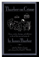 THURBER ON CRIME. by Thurber, James; Robert Lopresti, editor; Foreword by Donald Westlake.