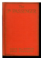 THE SEVENTH PASSENGER. by MacGowan, Alice. and Perry Newberry.
