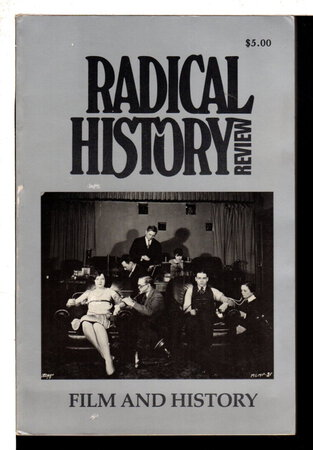 RADICAL HISTORY REVIEW: Film and History, Number 41, Spring 1988. by Musser, Charles and Robert Sklar, Robert, guest editors.