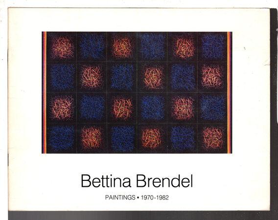 BETTINA BRENDEL: PAINTINGS 1970 -1982, by Brendel, Bettina; text by John Marburger.