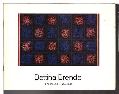 BETTINA BRENDEL: PAINTINGS 1970 -1982, by Brendel, Bettina; text by John Marburger.