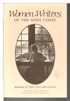 WOMEN WRITERS OF THE WEST COAST Speaking of Their Lives and Careers. by Yalom, Marilyn, editor.