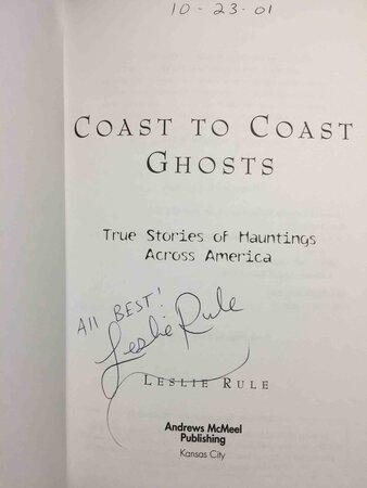 COAST TO COAST GHOSTS: True Stories of Hauntings Across America. by Rule, Leslie; Foreword by Ann Rule.