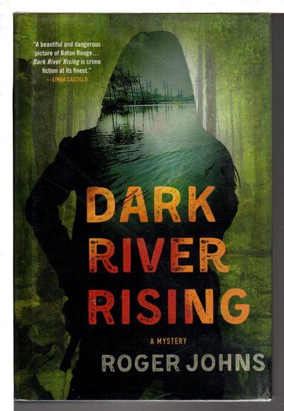 DARK RIVER RISING. by Johns, Roger.