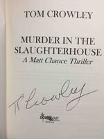 MURDER IN THE SLAUGHTERHOUSE. by Crowley, Tom.